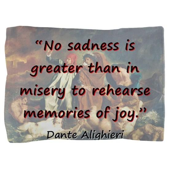 No Sadness Is Greater - Dante Pillow Sham