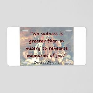No Sadness Is Greater - Dante Aluminum License Pla