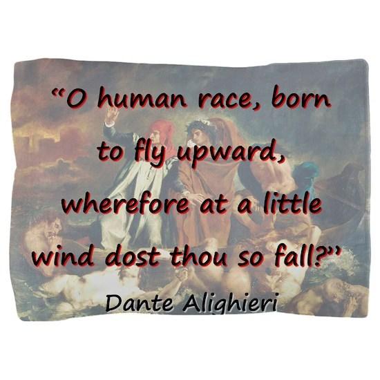 O Human Race - Dante Pillow Sham