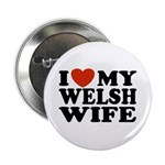 I Love My Welsh Wife Button