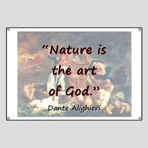 Nature Is The Art Of God - Dante Banner