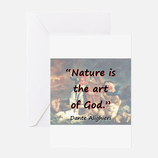 Nature Is The Art Of God - Dante Greeting Card