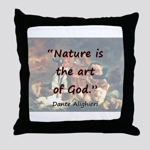 Nature Is The Art Of God - Dante Throw Pillow