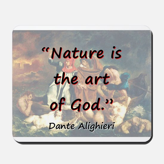 Nature Is The Art Of God - Dante Mousepad