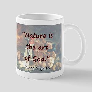 Nature Is The Art Of God - Dante 11 oz Ceramic Mug