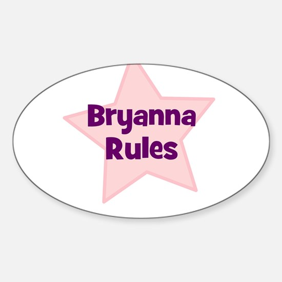 Bryanna Rules Oval Decal