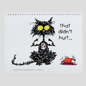 THAT DIDN'T HURT Cat - Wall Calendar
