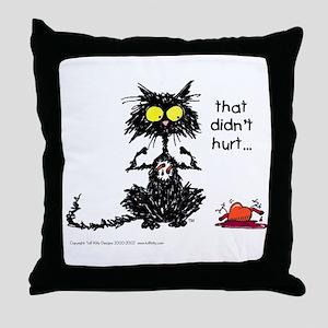 THAT DIDN'T HURT Cat - Throw Pillow