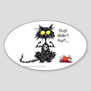 THAT DIDN'T HURT Cat - Oval Sticker