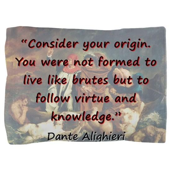 Consider Your Origin - Dante Pillow Sham