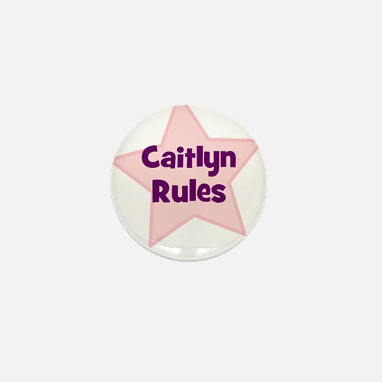 Caitlyn Rules Mini Button
