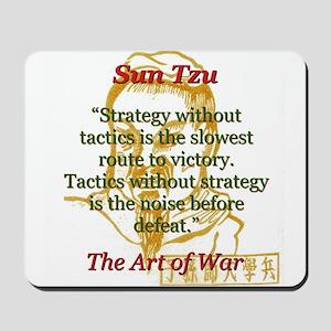 Strategy Without Tactics - Sun Tzu Mousepad