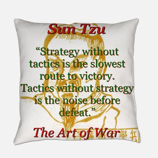 Strategy Without Tactics - Sun Tzu Everyday Pillow