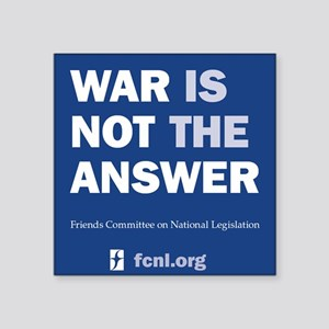 """War is Not the Answer Square Sticker 3"""" x 3&q"""