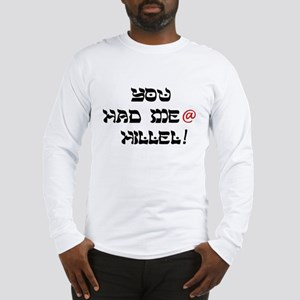You Had Me At Hillel Long Sleeve T-Shirt