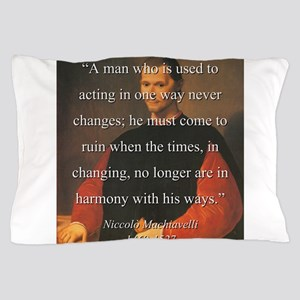 A Man Who Is Used To Acting - Machiavelli Pillow C
