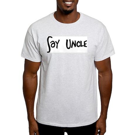 'Say Uncle' Ash Grey T-Shirt