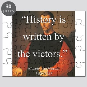 History Is Written By The Victors - Machiavelli Pu