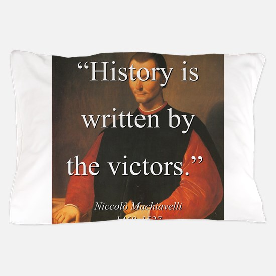 History Is Written By The Victors - Machiavelli Pi