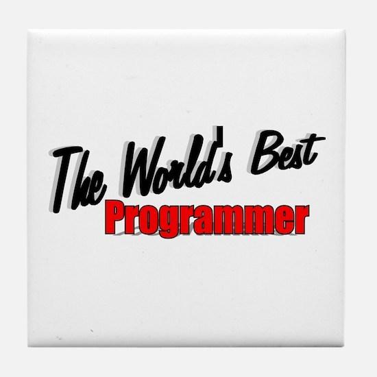 """""""The World's Best Programmer"""" Tile Coaster"""