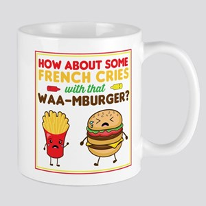 How about some french cries with that waa-mburger?