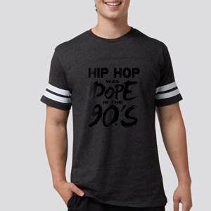 Hip Hop was Dope in the 90s Mens Football Shirt
