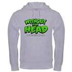 Without Your Head Hooded Sweatshirt