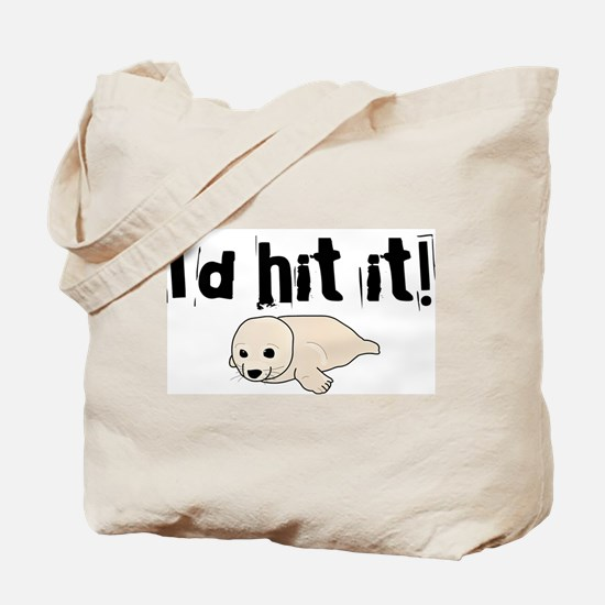 I'd hit it! seal clubbing Tote Bag