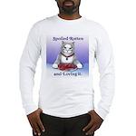 Spoiled Long Sleeve T-Shirt