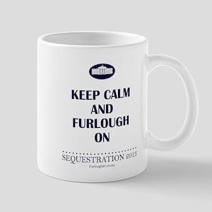 Keep Calm and Furlough On! Mug