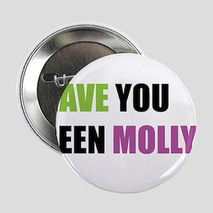 "Have You Seen Molly 2.25"" Button"