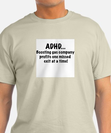 ADHD Boosting gas company profits Ash Grey T-Shirt