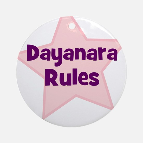 Dayanara Rules Ornament (Round)