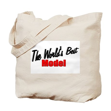 """""""The World's Best Model"""" Tote Bag"""