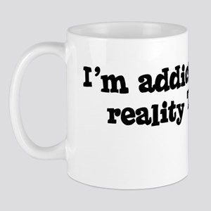 I'm Addicted to reality T.V. Mug