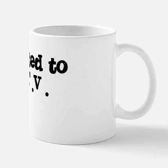 I'm Addicted to reality T.V. Mug
