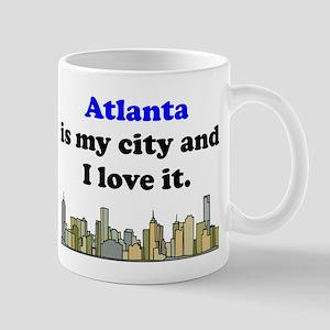 Atlanta Is My City And I Love It Mug