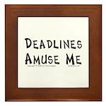 Deadlines... Framed Tile