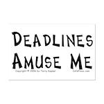 Deadlines... Mini Poster Print