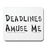 Deadlines... Mousepad