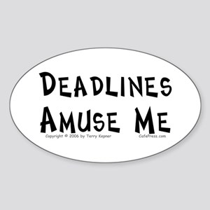 Deadlines... Oval Sticker