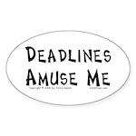 Deadlines... Oval Sticker