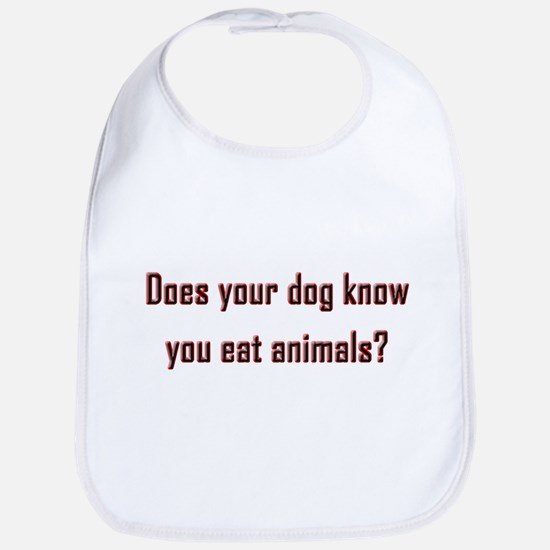 Does your dog know? Bib