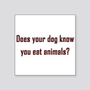 Does your dog know? Sticker