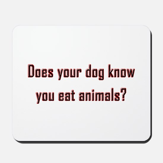 Does your dog know? Mousepad