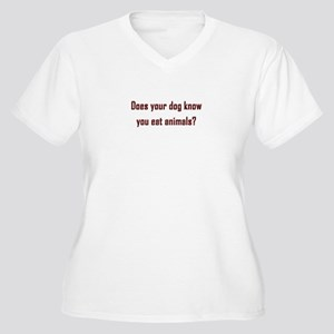 Does your dog know? Plus Size T-Shirt