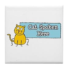 Cat Spoken Here Tile Coaster