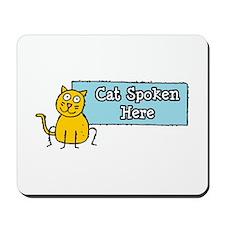 Cat Spoken Here Mousepad