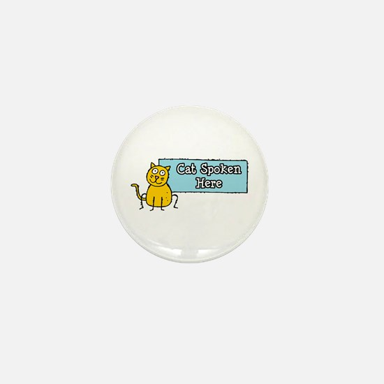 Cat Spoken Here Mini Button