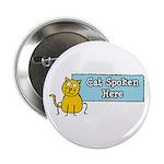 Cat Spoken Here Button